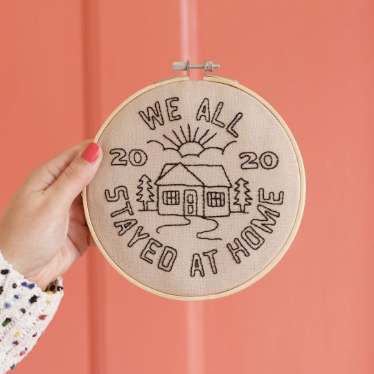 'We All Stayed At Home' Embroidery Hoop Kit
